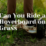 Can You Ride a Hoverboard on Grass
