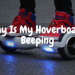 Why Is My Hoverboard Beeping